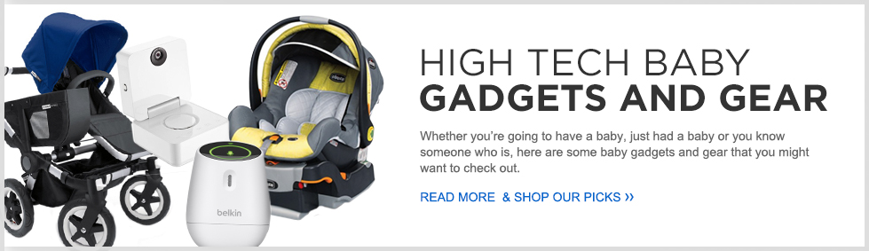 High Tech Baby Gadgets & Gear